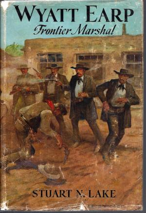 Wyatt Earp Frontier Marshal – Stuart Lake