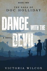 The Saga of Doc Holliday: Dance with the Devil Book 2