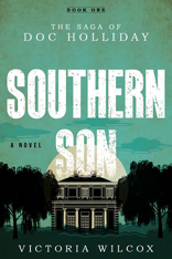 The Saga of Doc Holliday: Southern Son Book 1