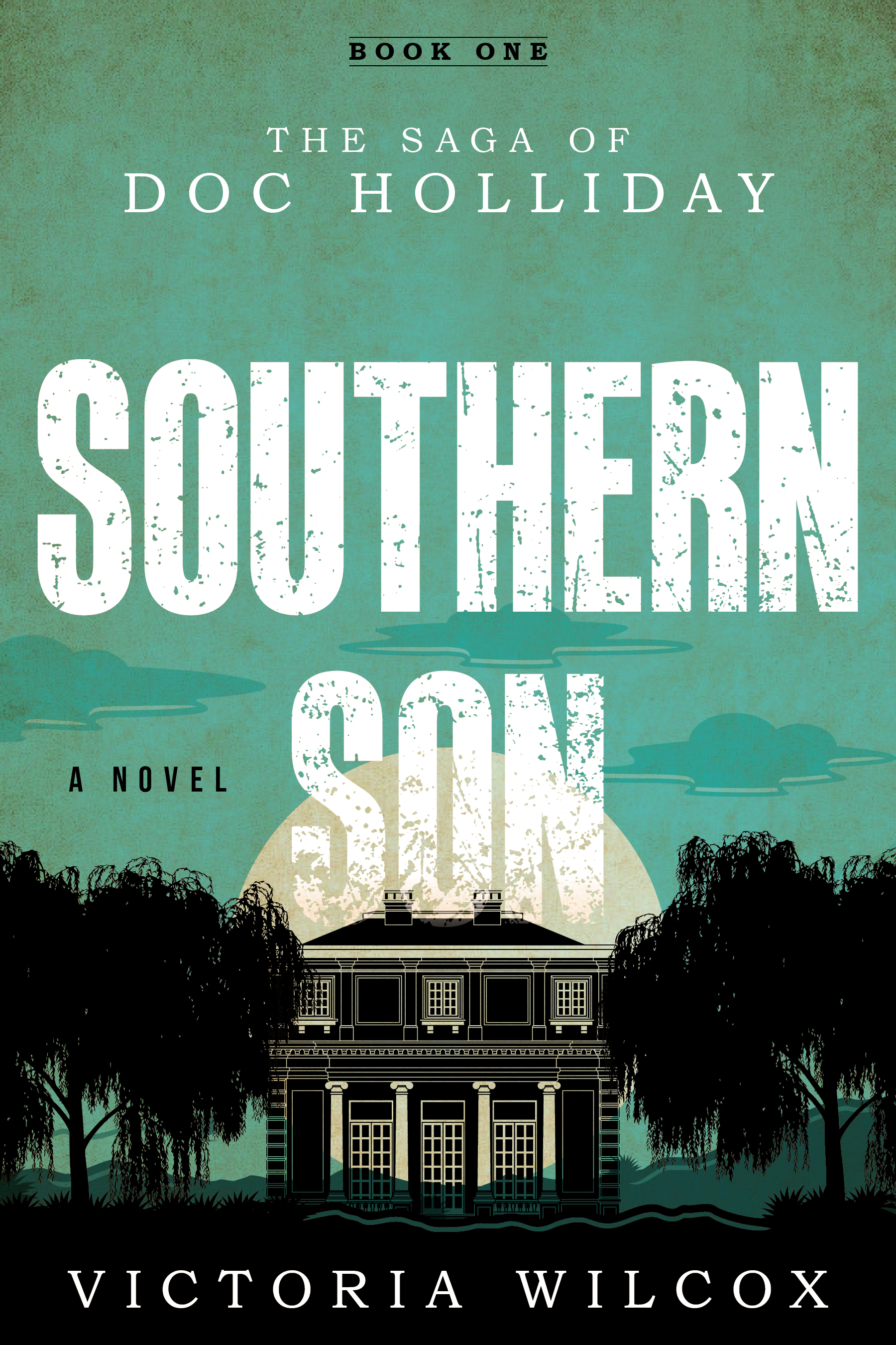 The Saga of Doc Holliday Southern Son Book Cover