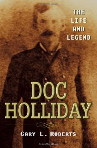 The Life and Legend Doc Holliday