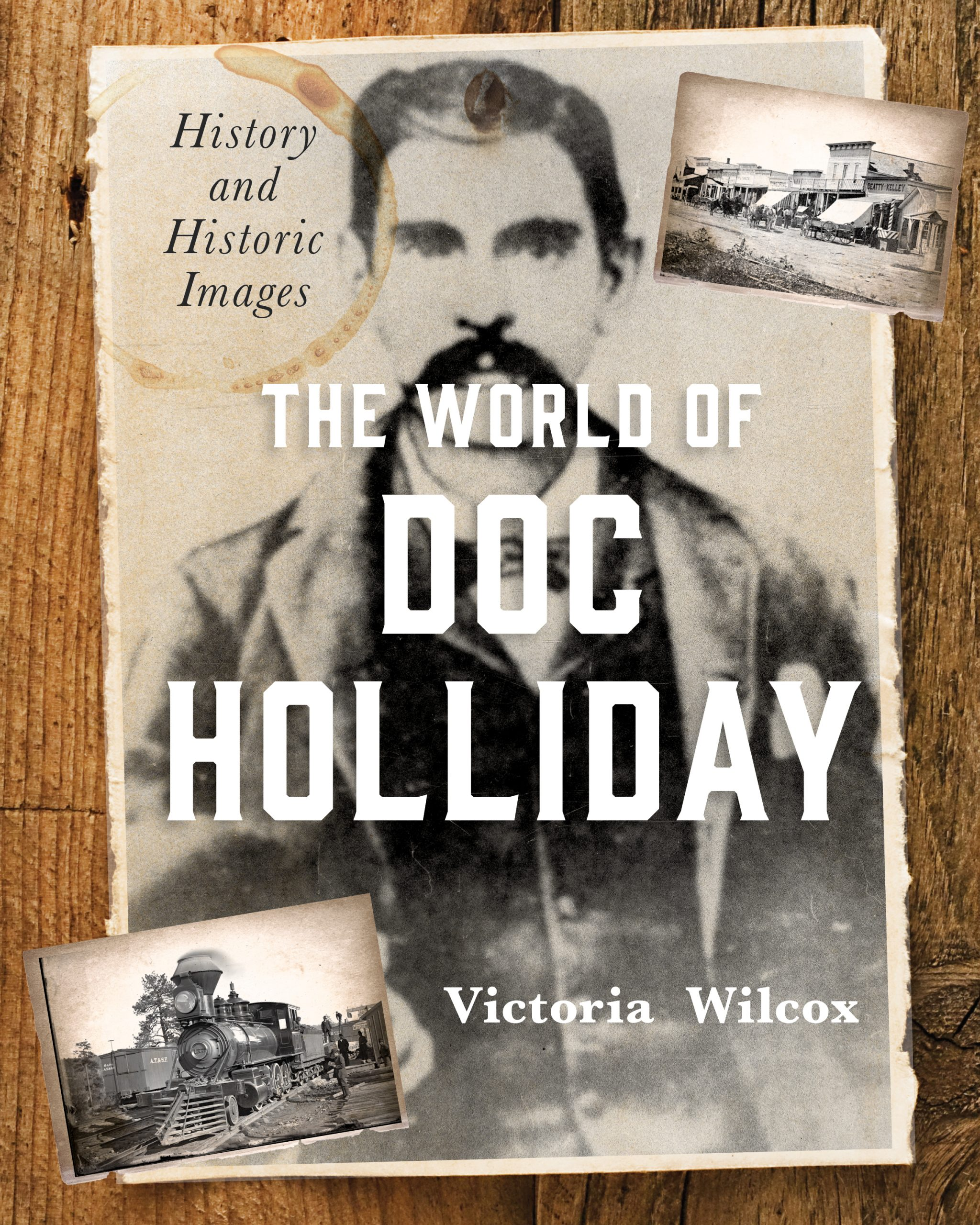 The World of Doc Holliday History and Historical Images